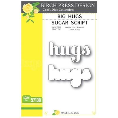 Die, Big Hugs Sugar Script