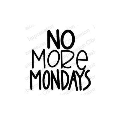 Cling Stamp, No More Mondays